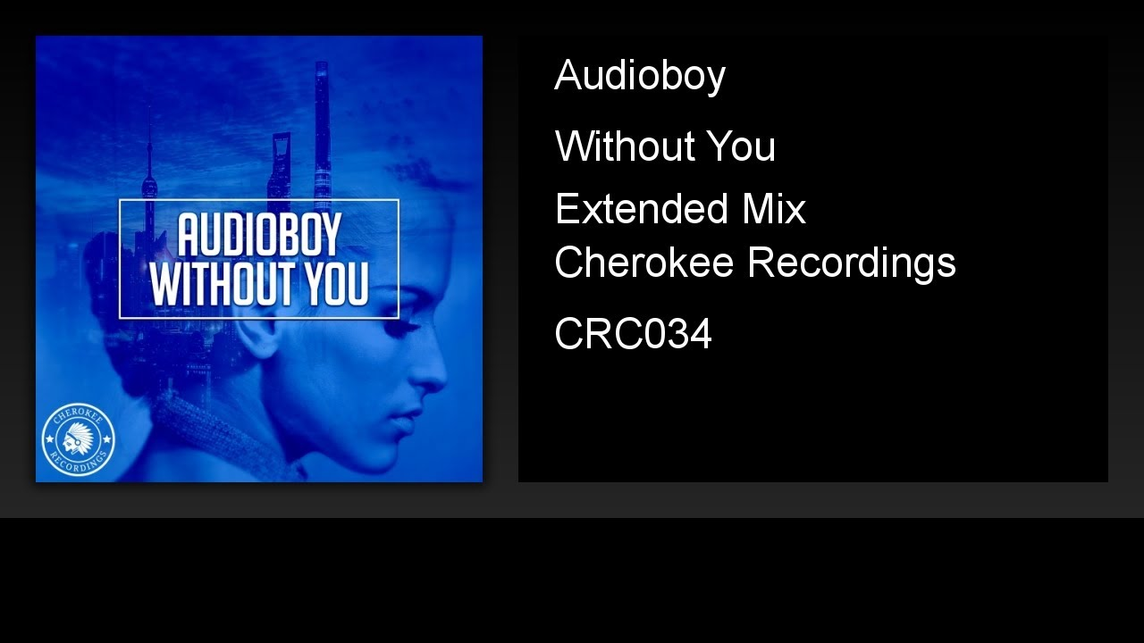 Audioboy - Without You (Extended Mix)