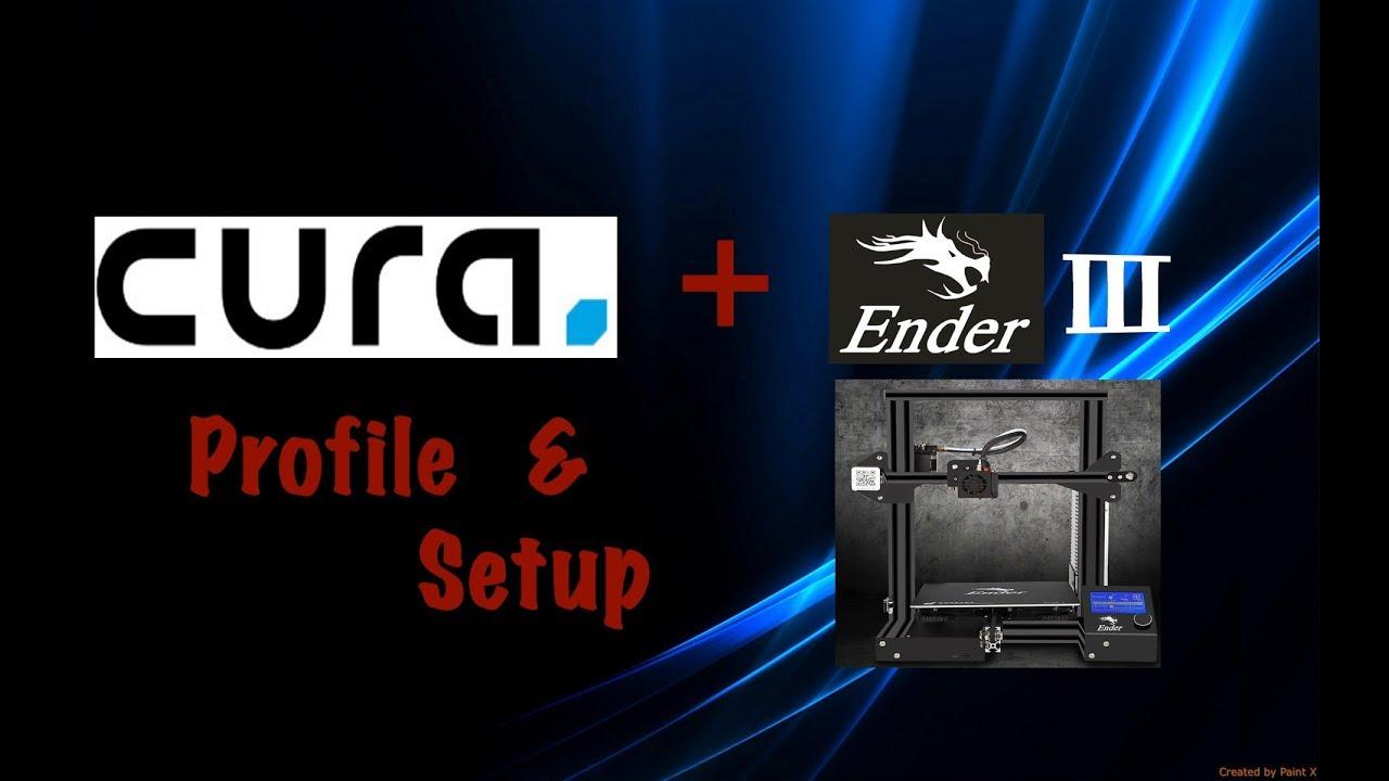 Cura Profile & Setup For Creality Ender 3