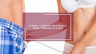 """Download Video 5 NEGARA DENGAN PRIA PEMILIK """"PEN*S"""" TERBESAR DI DUNIA MP3 3GP MP4"""