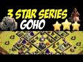 3 Star Series: TH 9 Surgical Goho Attack Strategy vs MAX TH 9 War Base #35 | Clash of Clans