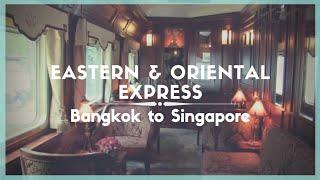Celestielle #278 Eastern & Oriental Express - Bangkok to Singapore