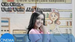 Cover images Video Cita Citata  Aku Tanpamu  bagaikan ambulan tanpa UWIW UWIW  Video Lirik