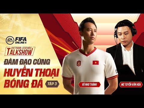 [TẬP 3] Talkshow Đàm đạo cùng trung vệ huyền thoại Vũ Như Thành - FIFA Online 4