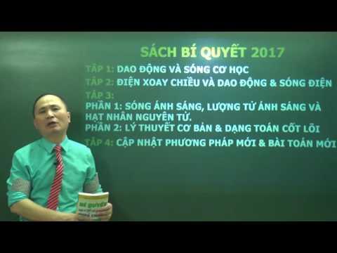 Sơ lược về nội dung bộ sách Bí quyết luyện thi THPT Quốc Gia môn Vật lí_Bản 2017_Thầy Chu Văn Biên
