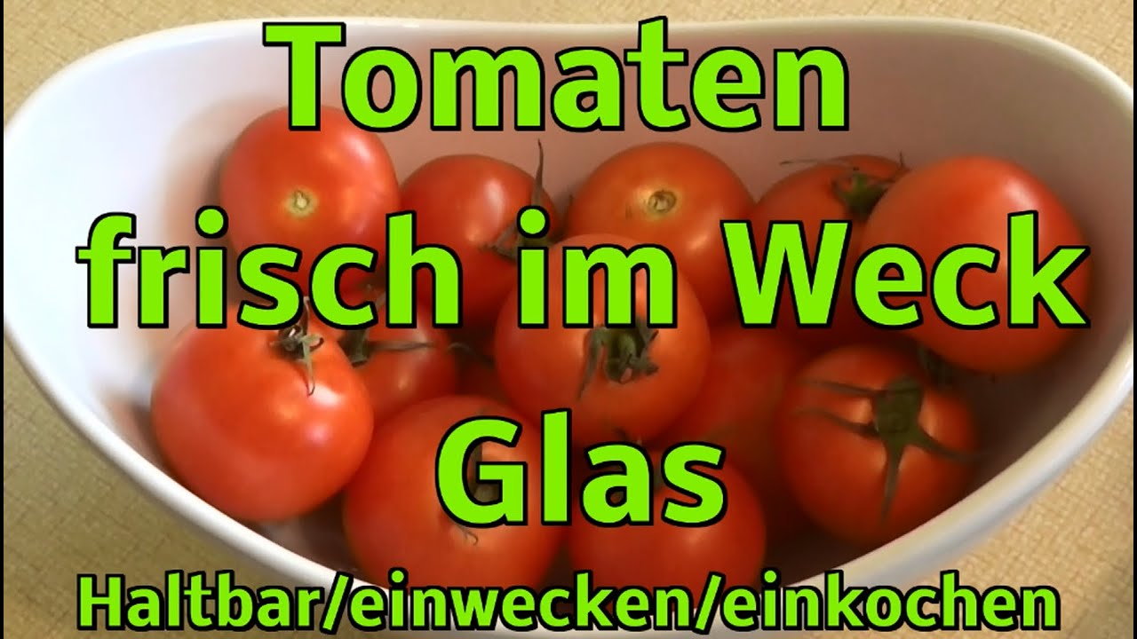 tomaten im weck glas youtube. Black Bedroom Furniture Sets. Home Design Ideas