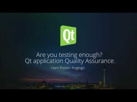 Are you testing enough - Qt application Quality Assurance, Harri Porten, froglogic