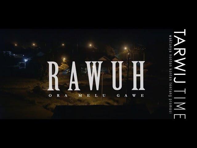 Tarwij Time || Rawuh