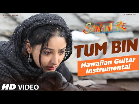 Tum Bin VIDEO SONG | SANAM RE | (Hawaiian Guitar) Instrumental By Rajesh Thaker || T-Series