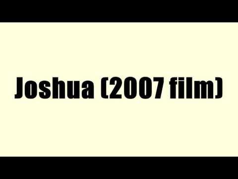 Joshua (2007 film)