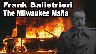 Milwaukee Mafia - Frank Balistrieri, The Longest Running Mob Boss in Milwaukee's History