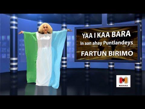 """Hees Cusub, Fartun Birimo 2018 - """"YAA I KAA BARA in aan ahay Puntland-deys"""" thumbnail"""