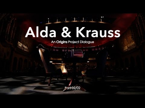 Alda & Krauss: An Origins Project Dialogue (OFFICIAL) - (Part 1/2)