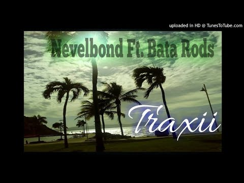 Nevelbond ft. Bata Rods - TRAXII [png latest music 2017]
