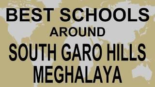 Best Schools around South Garo Hills, Meghalaya   CBSE, Govt, Private, International | Vidhya Clinic