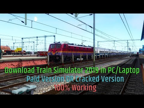 How To Download And Install Train Simulator 2019 On Your PC/laptop || Paid/Free Version || Tutorial