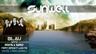 3LAU, Paris & Simo feat. Bright Lights - Escape (Sunwell Remix)