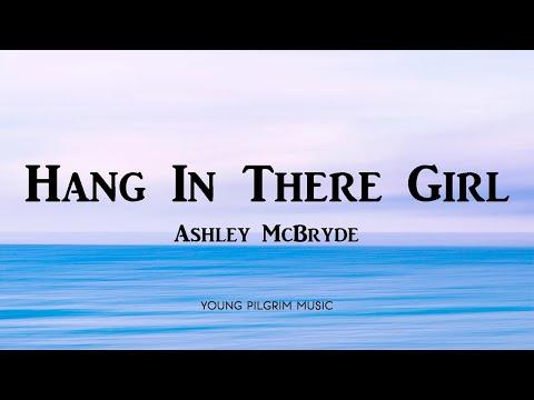 Download  Ashley McBryde - Hang In There Girl s - Never Will 2020 Gratis, download lagu terbaru