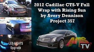 2012 Cadillac CTS-V Full Wrap with Rising Sun by Avery Dennison Project  357