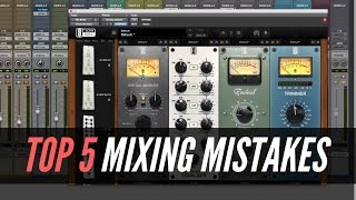 Top 5 Mixing Mistakes In The Home Studio - TheRecordingRevolution.com