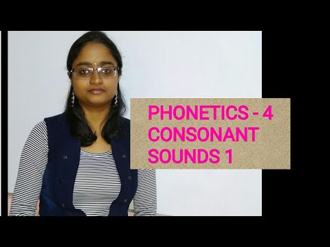 PHONETICS - 4 | DESCRIPTION OF CONSONANT SOUNDS | BILABIAL,LABIO-DENTAL,DENTAL, VELAR|FRICATIVE....|