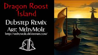 Repeat youtube video Dragon Roost Island - Dubstep/EDM [ dj-Jo Remix ]