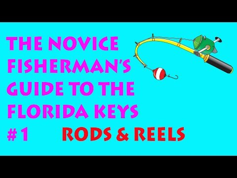 The Novice Fisherman's Guide To The Florida Keys #1 - Rods & Reels