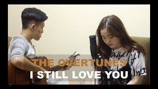 I Still Love You - The Overtunes   Cover by Hanna Maria