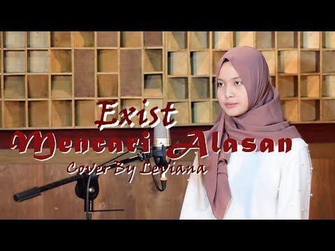 Exist - Mencari Alasan Cover By Leviana