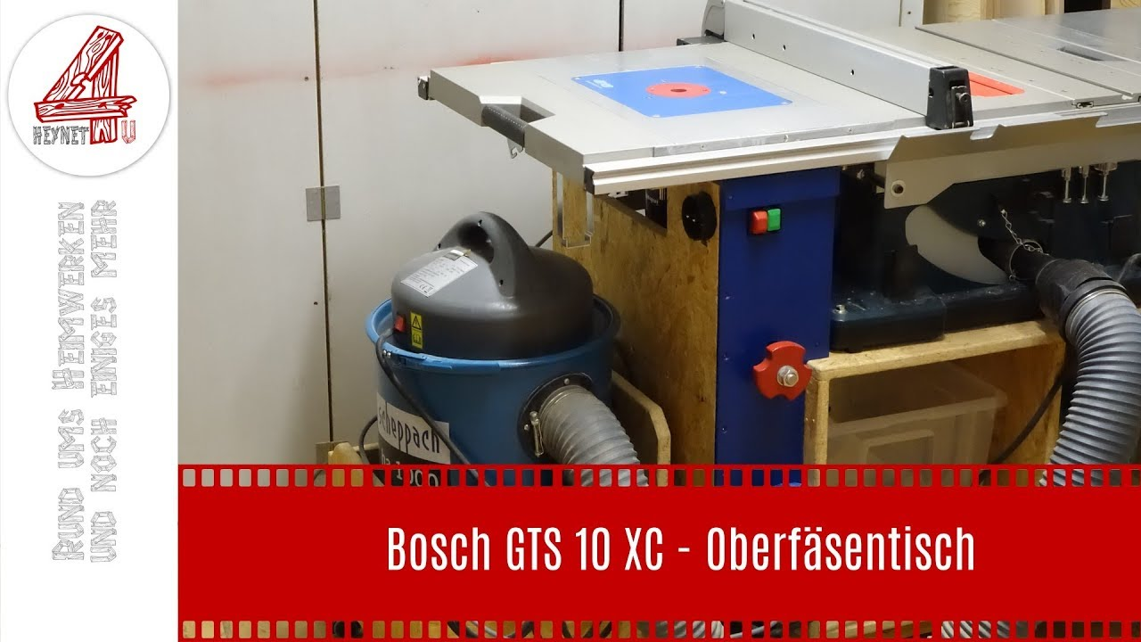 bosch gts 10 xc - oberfräsentisch - youtube