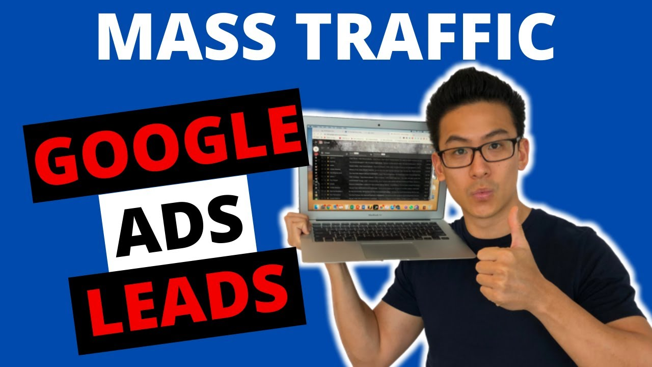 Mass Traffic Blueprint - How To Get More Leads From Google Ads