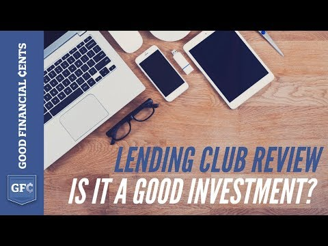 Lending Club Review - Is it a Good Investment? (GoodFinancialCents.com)