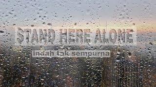 Stand Here Alone-Indah Tak Sempurna(lyric)