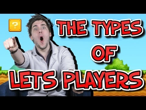 The Types of lets players