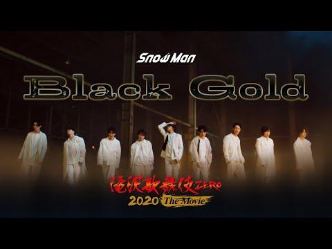 Snow Man「Black Gold」(from「滝沢歌舞伎 ZERO 2020 The Movie」)