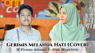 Gerimis Melanda Hati (Cover) - M.Firman Achsani ft. Diah Maghfiroh