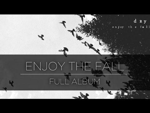 Dry - Enjoy the Fall (2014) [Full Album]