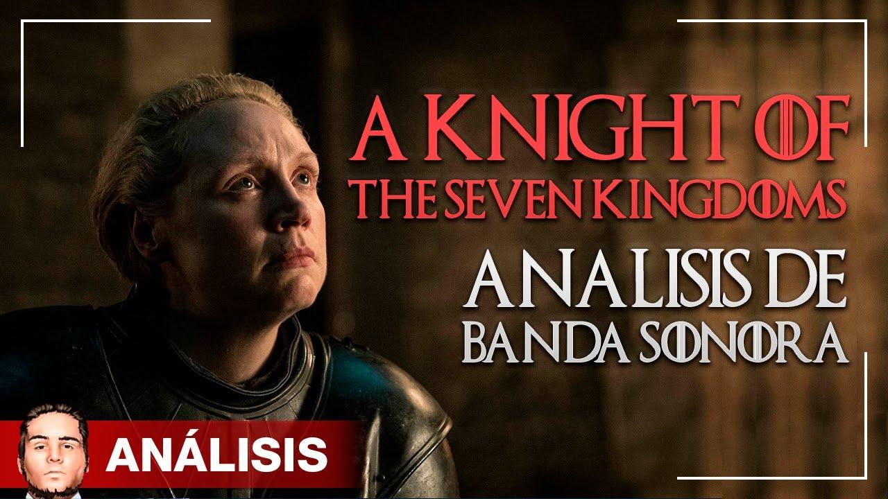 A KNIGHT OF THE SEVEN KINGDOMS - Análisis de Juego de Tronos, 8x02