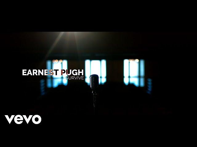 Earnest Pugh - Survive (Official Music Video)