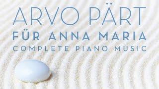 Arvo Pärt: Für Anna Maria: Complete Piano Music (Full Album) Played By Jeroen Van Veen