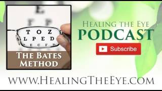 Using the Bates Method to Heal Your Eyes