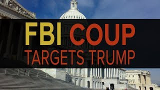 Congress Exposes FBI Coup Against Trump
