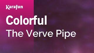 Karaoke Colorful - The Verve Pipe *