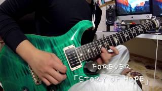 [Guitar Cover]「Story of Hope」- Forever -