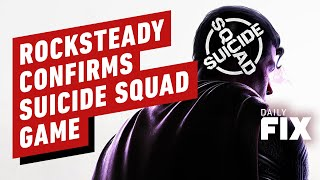 Rocksteady's Next Game: Suicide Squad - IGN Daily Fix