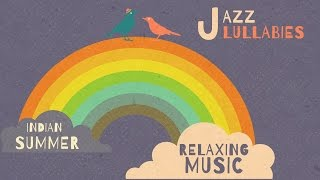 Jazz Lullabies: Relaxing Music - Happy sleep music