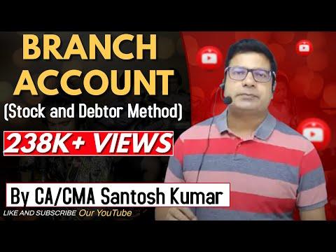 BRANCH ACCOUNT ( Stock and debtor method) by Santosh kumar (CA/CMA)