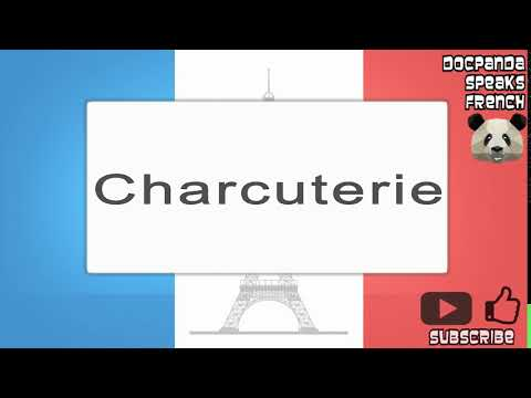 Charcuterie - How To Pronounce - French Native Speaker