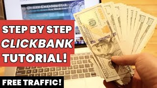 How To Make Money Online With Clickbank And FREE Traffic! (Step By Step)