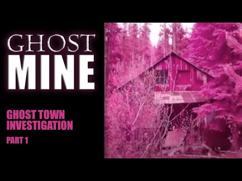 Ghost Mine - Ghost Town Investigation, Part 1
