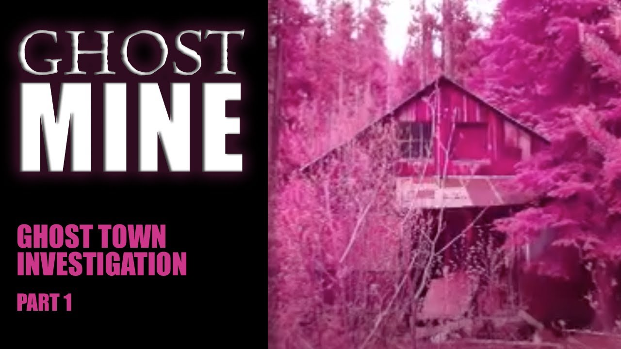 Download GHOST MINE - Ghost Town Investigation (1 of 2) - 2013